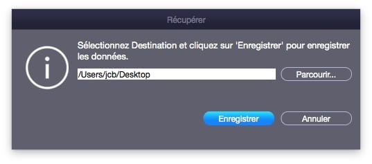 Recuperation de donnees sur Mac dossier destination